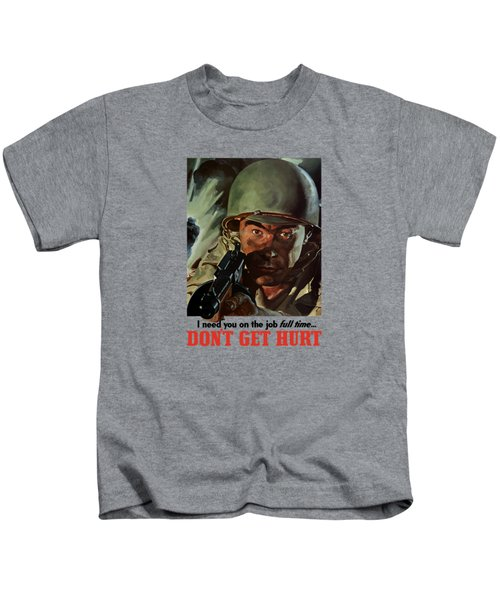 I Need You On The Job Full Time Kids T-Shirt