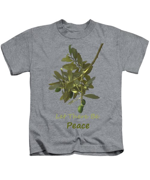Let There Be Peace Olive Branch And Text  Kids T-Shirt