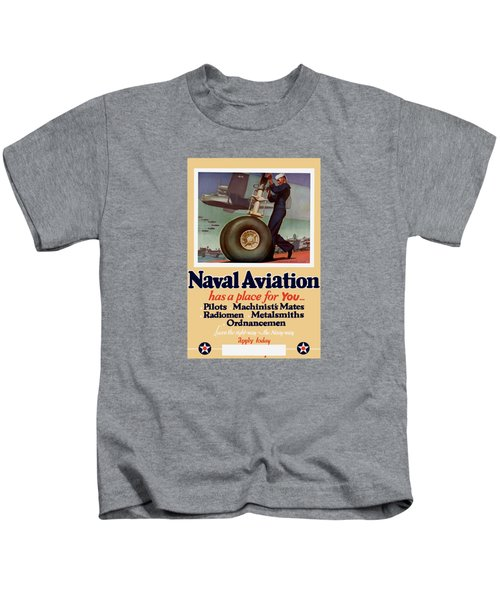 Naval Aviation Has A Place For You Kids T-Shirt