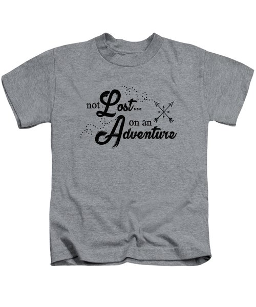 Not Lost On An Adventure Kids T-Shirt