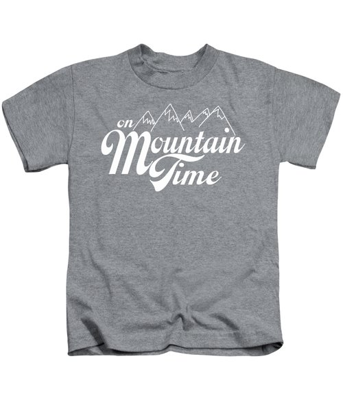 On Mountain Time Kids T-Shirt by Heather Applegate