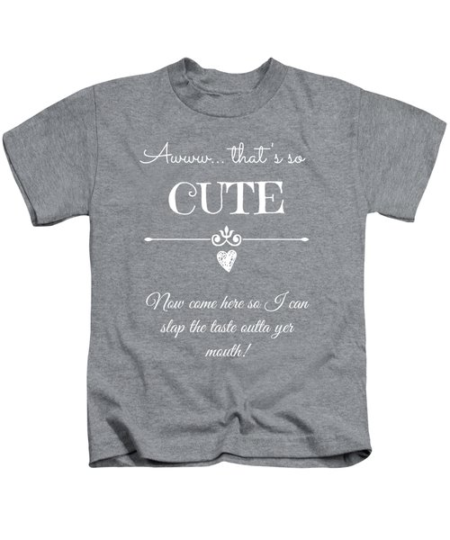 That's So Cute Kids T-Shirt