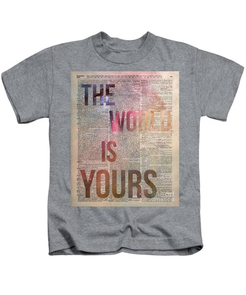 The World Is Yours  Kids T-Shirt