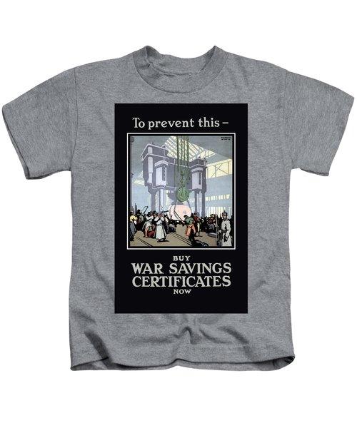 To Prevent This - Buy War Savings Certificates Kids T-Shirt