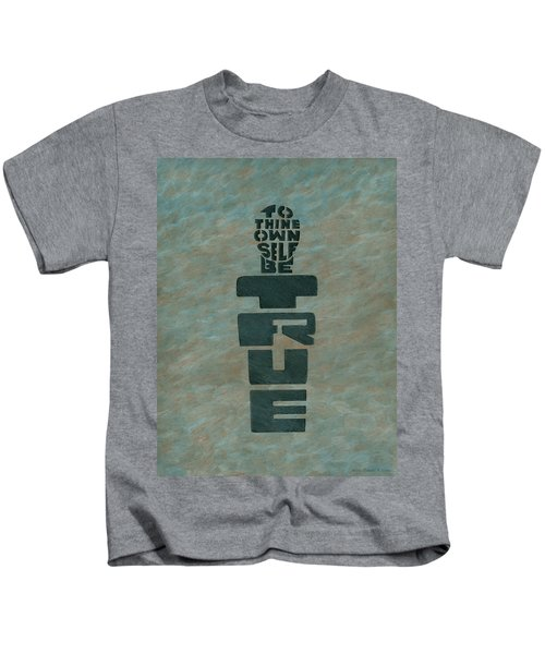To Thine Own Self... Kids T-Shirt