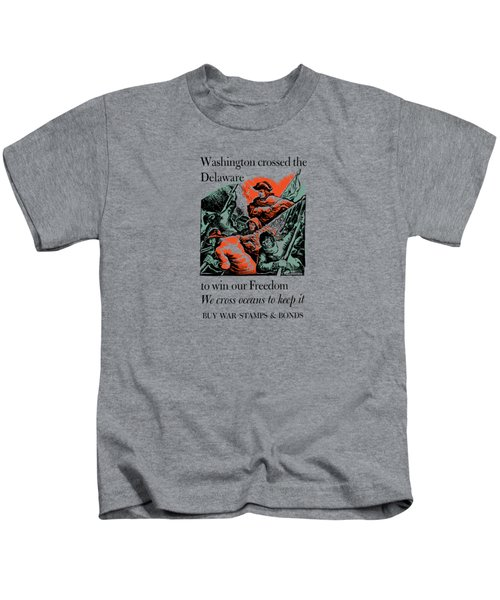 Washington Crossed The Delaware To Win Our Freedom Kids T-Shirt