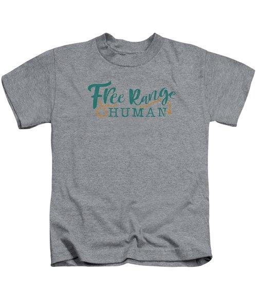 Free Range Human Kids T-Shirt