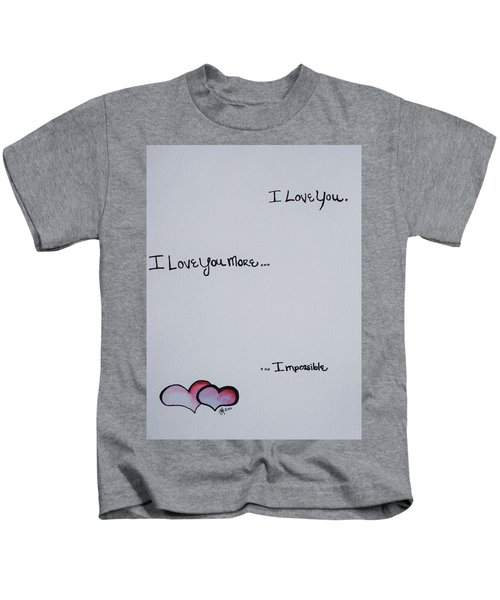 I Love You More, Impossible Kids T-Shirt