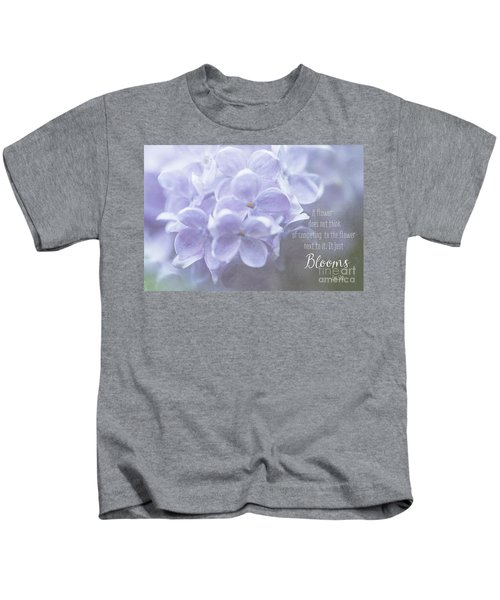Lilac Blooms With Quote Kids T-Shirt