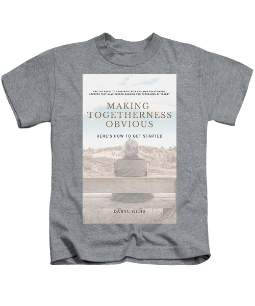 Making Togetherness Obvious Kids T-Shirt