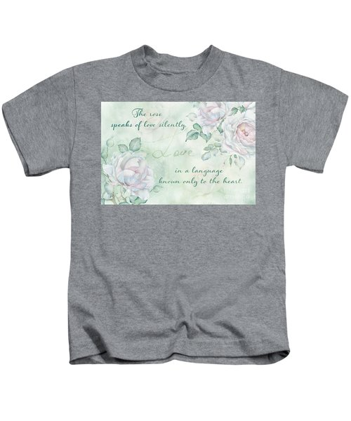 The Rose Speaks Of Love Kids T-Shirt