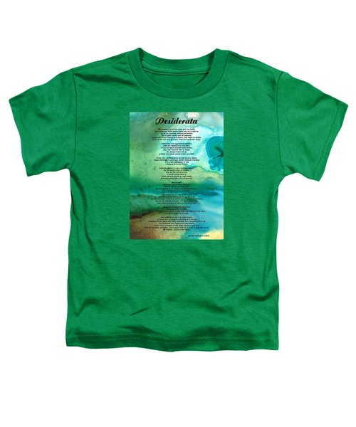 Desiderata 2 - Words Of Wisdom Toddler T-Shirt