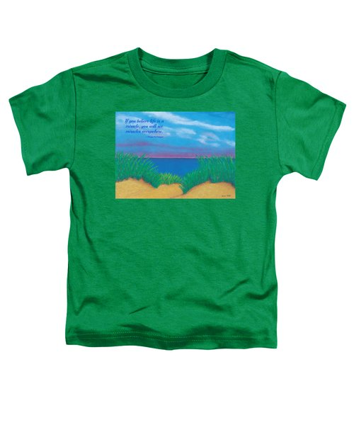 Dunes At Dawn - With Quote Toddler T-Shirt
