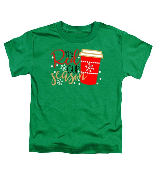 It's Red Cup Season Toddler T-Shirt