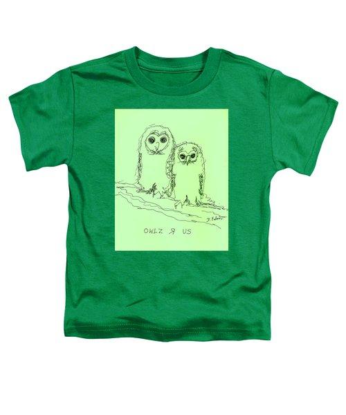 Owlz R Us Toddler T-Shirt