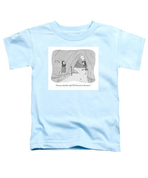 A Caveman Speaks To Another Caveman Who Toddler T-Shirt