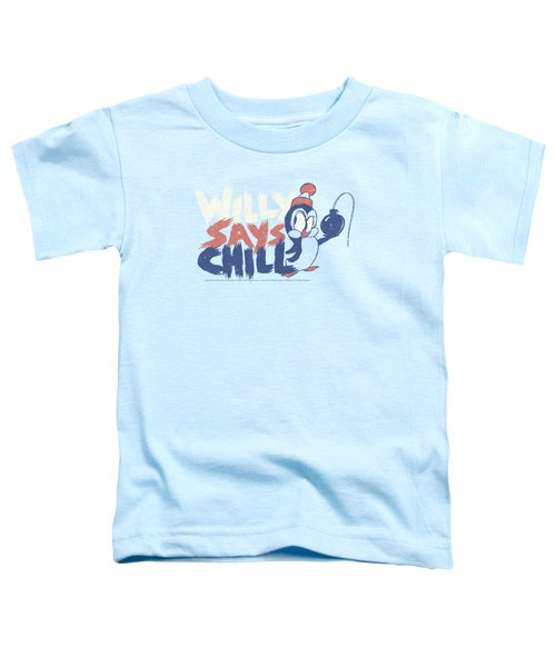 Chilly Willy - I Say Chill Toddler T-Shirt by Brand A