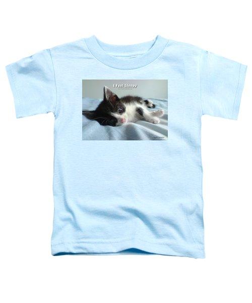 I Feel Sleepy Toddler T-Shirt