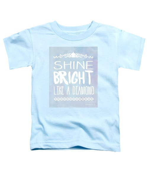 Shine Bright Blue Toddler T-Shirt by Pati Photography