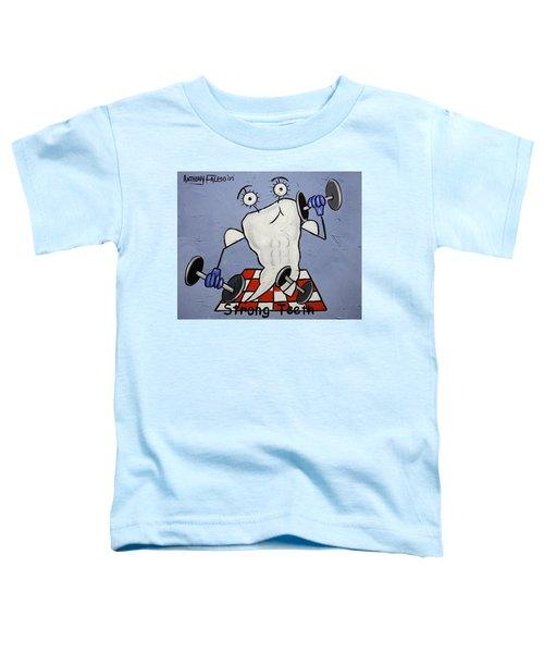 Strong Teeth Toddler T-Shirt