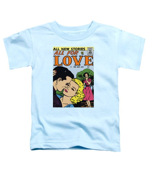 Toddler T-Shirt featuring the digital art All For Love 7 by Joy McKenzie