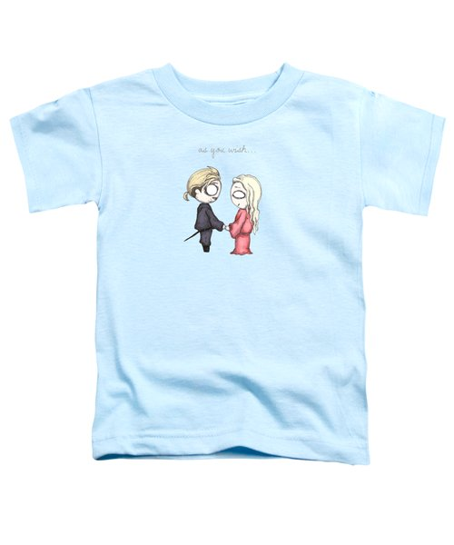 As You Wish  Toddler T-Shirt