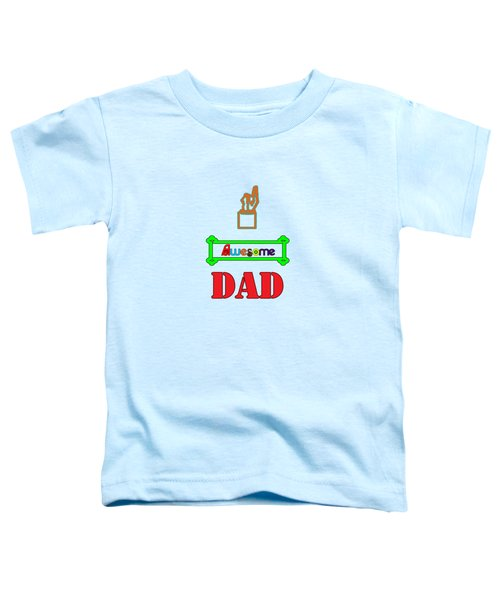 Awesome Dad Toddler T-Shirt