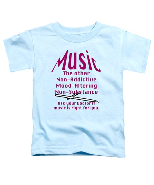 Drum Or Percussion Music Is Right For You 5493.02 Toddler T-Shirt by M K  Miller