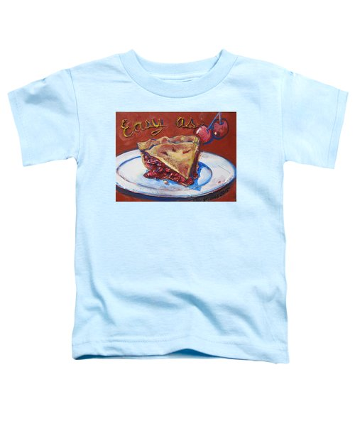 Easy As Pie Toddler T-Shirt