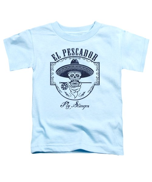 El Pescador Toddler T-Shirt by Kevin Putman