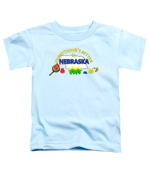 Everything's Better In Nebraska Toddler T-Shirt by Pharris Art
