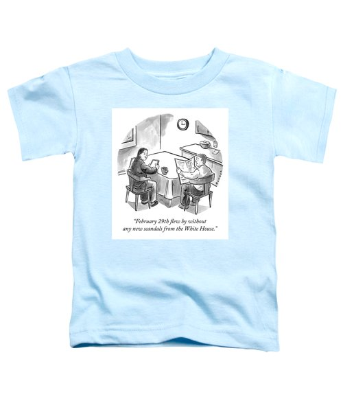 February 29th Flew By Without Any New Scandals Toddler T-Shirt