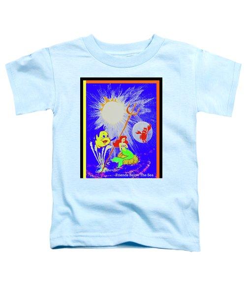 Friends Below The Sea Toddler T-Shirt
