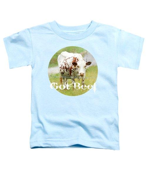 Got Beef Toddler T-Shirt
