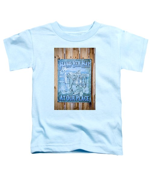 Hang Yer Hat At Our Place Toddler T-Shirt