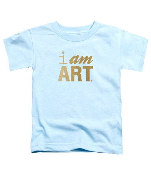 I Am Art- Gold Toddler T-Shirt
