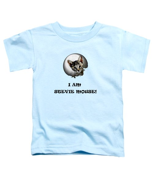 I Am Stevie Mouse Toddler T-Shirt