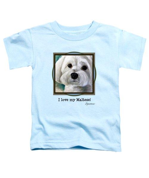 I Love My Maltese Toddler T-Shirt