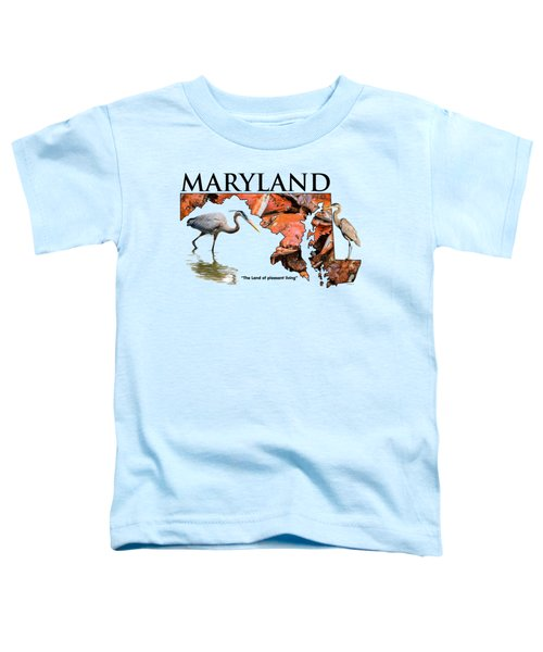 Maryland - The Land Of Pleasant Living Toddler T-Shirt