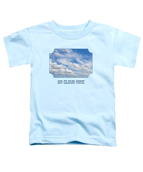 On Cloud Nine - Blue Toddler T-Shirt