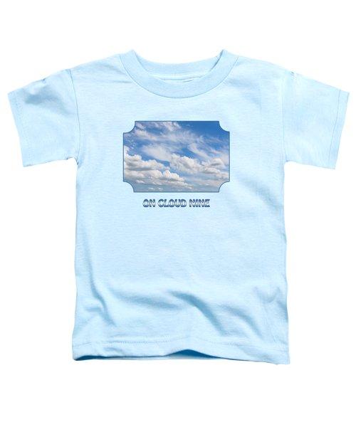 On Cloud Nine - Blue Toddler T-Shirt