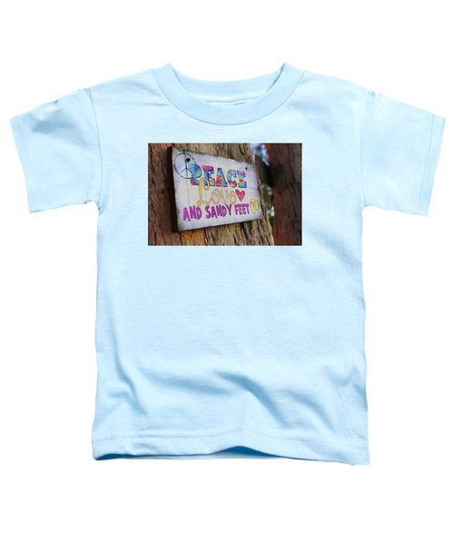 Peace Love And Sandy Feet Toddler T-Shirt