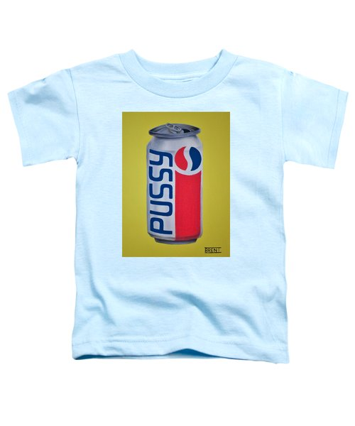 Pussy Pop Can Toddler T-Shirt