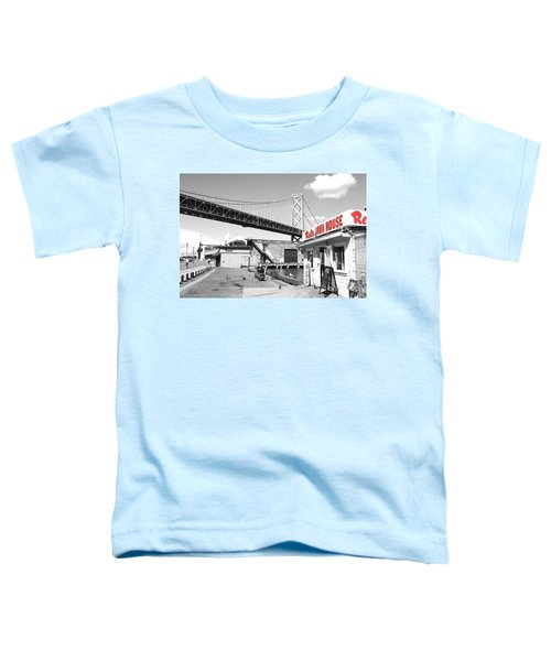 Reds Java House And The Bay Bridge In San Francisco Embarcadero . Black And White And Red Toddler T-Shirt