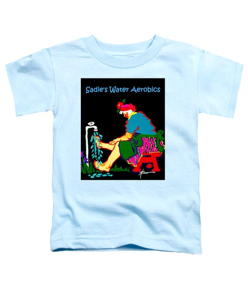 Sadie's Water Aerobics  Toddler T-Shirt