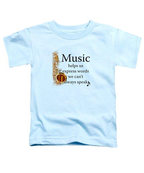 Saxophones Express Words Toddler T-Shirt by M K  Miller