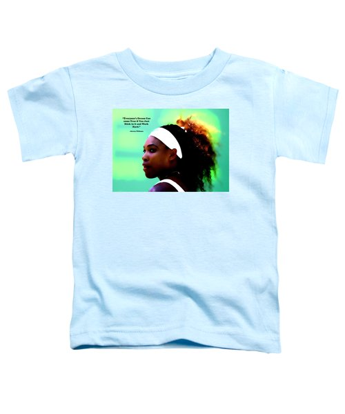 Serena Williams Motivational Quote 1a Toddler T-Shirt by Brian Reaves