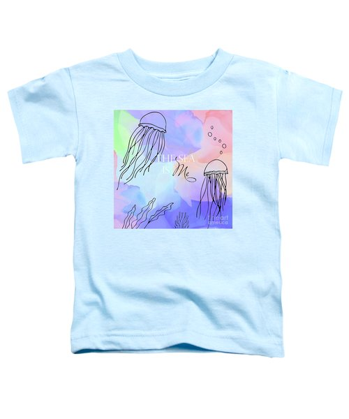 The Sea Is Me Toddler T-Shirt