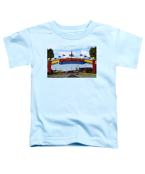 Were Dreams Come True Toddler T-Shirt