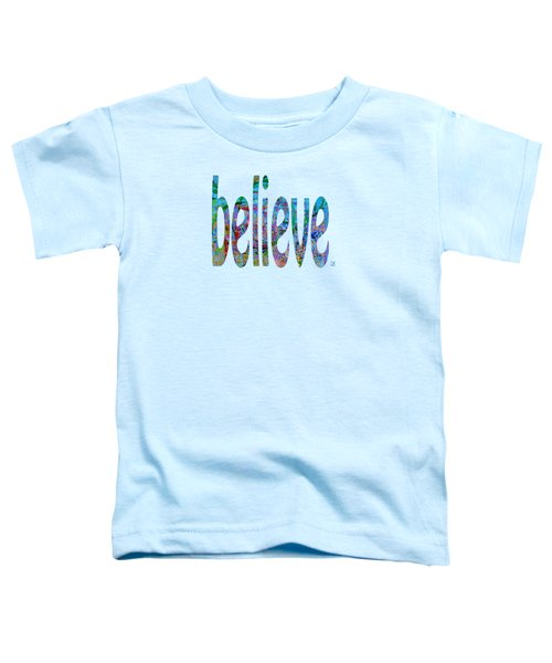 Believe 1001 Toddler T-Shirt
